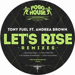 TONY FUEL FEAT. ANDREA BROWN - Let's Rise (Micronoise Remix) PHR314 ll POGO HOUSE