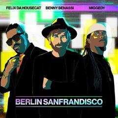 Benny Benassi x Felix Da Housecat x Miggedy - Berlin Sanfrandisco