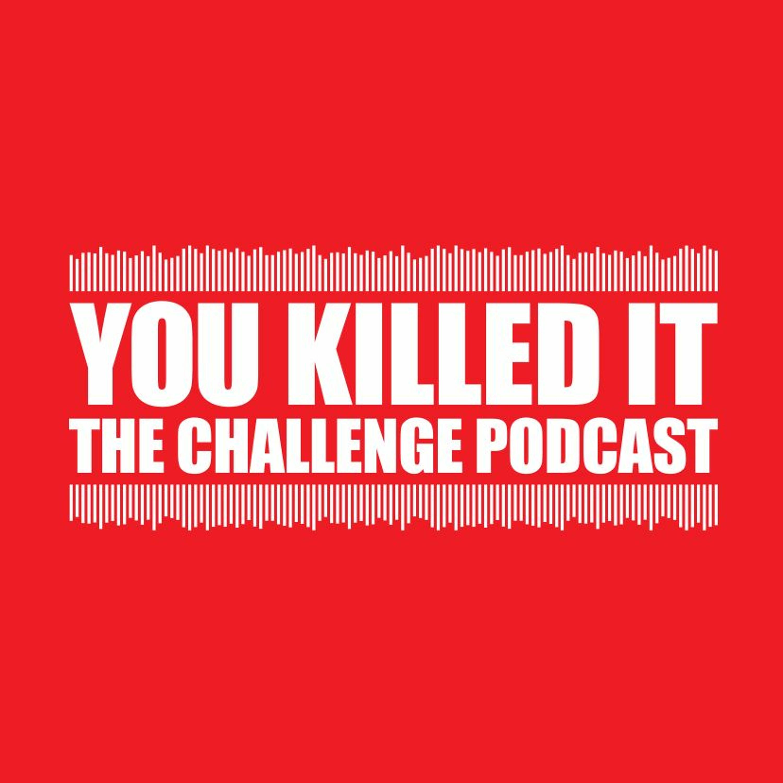 You Killed It Ep 182 - Choo Choo Train