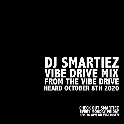 SMARTIEZ VIBE105FM: VIBE DRIVE MIX [OCT 8 - 2020]