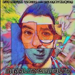 BIPOLAR MODULAR (live session)