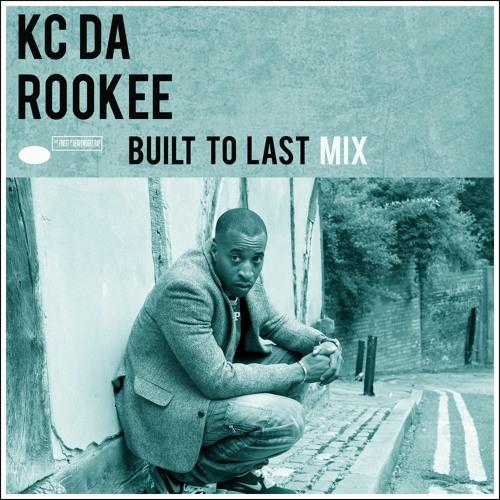 KC Da Rookee - Built To Last Mix