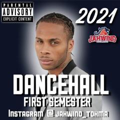 2021 DANCEHALL FIRST SEMESTER MIX(Dexta Daps,Shenseea,Vybz Kartel)