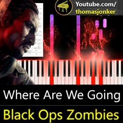 """Where Are We Going (From """"Call of Duty: Black Ops Zombies"""") - Piano Arrangement"""
