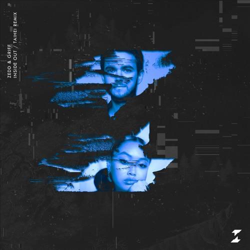 Zedd & Griff - Inside Out (Taihei Remix)