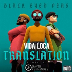Black Eyed Peas, Nicky Jam & Tyga - Vida Loca (David Fernández Remix)