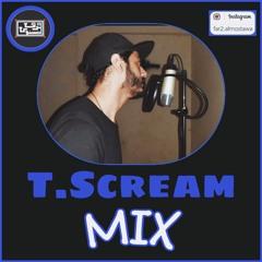 T.Scream   HQ MIX   تي سكريم