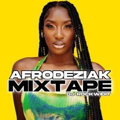 DJ ROCKWIDIT - AFRODEZIAK MIXTAPE VOL.1 (1 hr Non Stop Afrobeats)