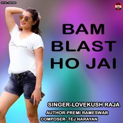 Bam Blast Ho Jai