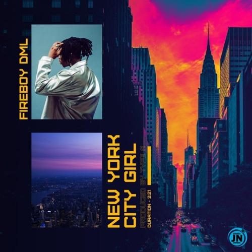 Fireboy DML - New York City Girl | JustNaija.com