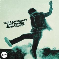 Eagle-Eye Cherry - Save Tonight (Dubdogz Edit)