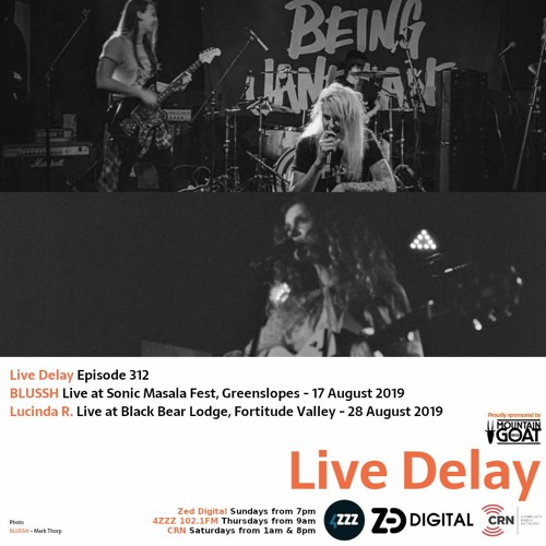 Live Delay - Ep 312 - BLUSSH and Lucinda R.
