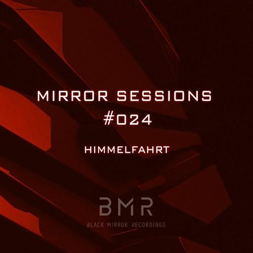 Mirror Sessions #024 - Himmelfahrt