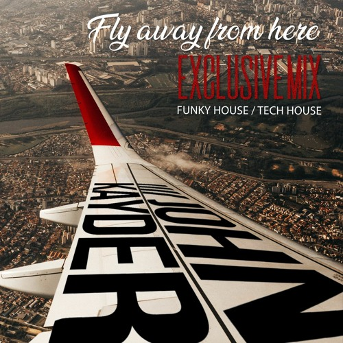 John Kayder -fly Away From Here(Exclusive Mix)