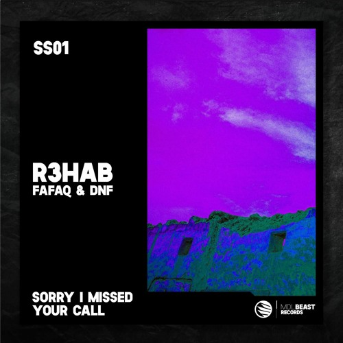 R3HAB x Fafaq x DNF - Sorry I Missed Your Call