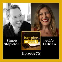 76: Bringing Authenticity to work with Simon Stapleton