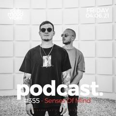 Club Mood Vibes Podcast #355 ─ Senses Of Mind