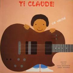 Ti Claude - Ce Verite