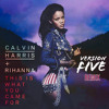Download Calvin Harris Ft Rihanna - This Is What You Came For (Version Five Remix) Mp3