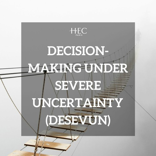 Decision-Making Under Severe Uncertainty (DESEVUN)