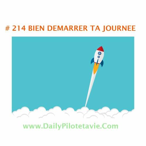 #214 - BIEN DEMARRER TA JOURNEE