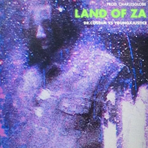 LAND OF ZA Ft. Youngxjustice Prod. Charlesglobe [ COSMIC DEMISE ]