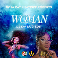 DOJA CAT x PATRICE ROBERTS - Woman (With Intro) (DJ KAYLA G EDIT) - FYAH SQUAD Sound
