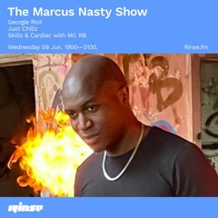 The Marcus Nasty Show with Georgie Riot, Just Chillz, Skillz & Cardiac with MC RB - 09 June 2021