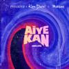 Aiye Kan (One Life) [feat. Kizz Daniel & Makhaj]