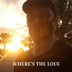 Where's The Love (ft. J Niko) [VIDEO IN DESCRIPTION]