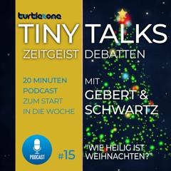 Turtlezone Tiny Talks - Wie heilig ist Weihnachten?