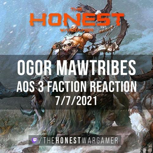 AoS 3 Faction Reaction: Ogor Mawtribes
