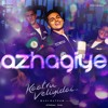 "Azhagiye (From ""Kaatru Veliyidai"")"