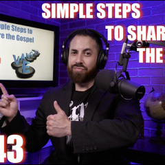 #43 - Simple Steps to Share the Gospel - Part 1B