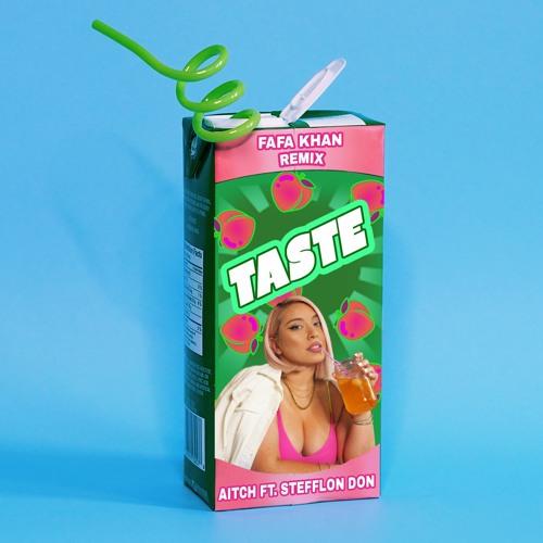 TASTE - Fafa Khan Remix - Aitch Ft. Stefflon Don (Explicit)