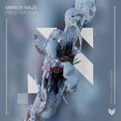 Mirror Maze - Frustration