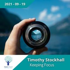 Timothy Stockhall   Keeping Focus  - 19 September 2019