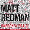 Unbroken Praise Live Mp3