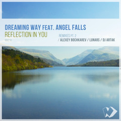 Dreaming Way feat. Angel Falls - Reflection in You (Alexey Bochkarev Remix)