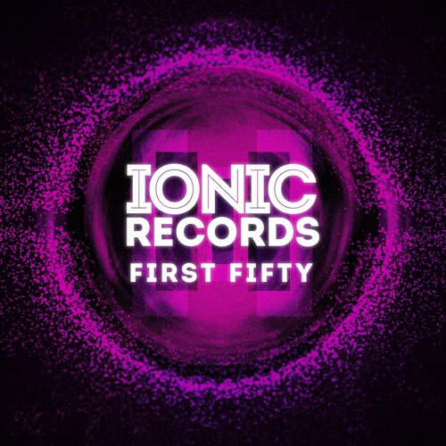 PREVIEW: First Fifty - Five Years of IONIC Records [OUT NOW]