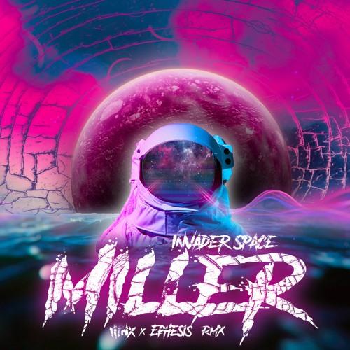 Invader Space - Miller (ilinx & Ephesis Remix)