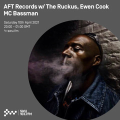 AFT Records w/ The Ruckus, Ewen Cook & MC Bassman - 10th APR 2021