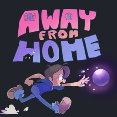 Away From Home - We go left, right?