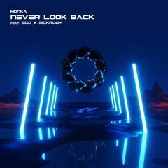 Never Look Back (feat. Ego & Sickroom)