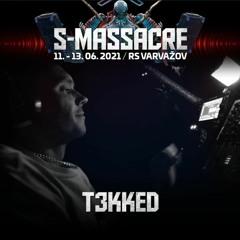 T3KKed @ S-Massacre 2021 (Killout Stage)