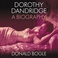 DOROTHY DANDRIDGE By Donald Bogle