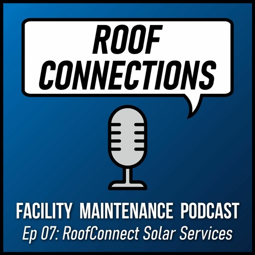 Ep 07: RoofConnect Solar Services