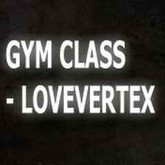 gym class - lovevertex
