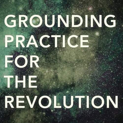 Grounding Practice for the Revolution