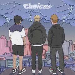 Choices ft. Mani & 2kBenji